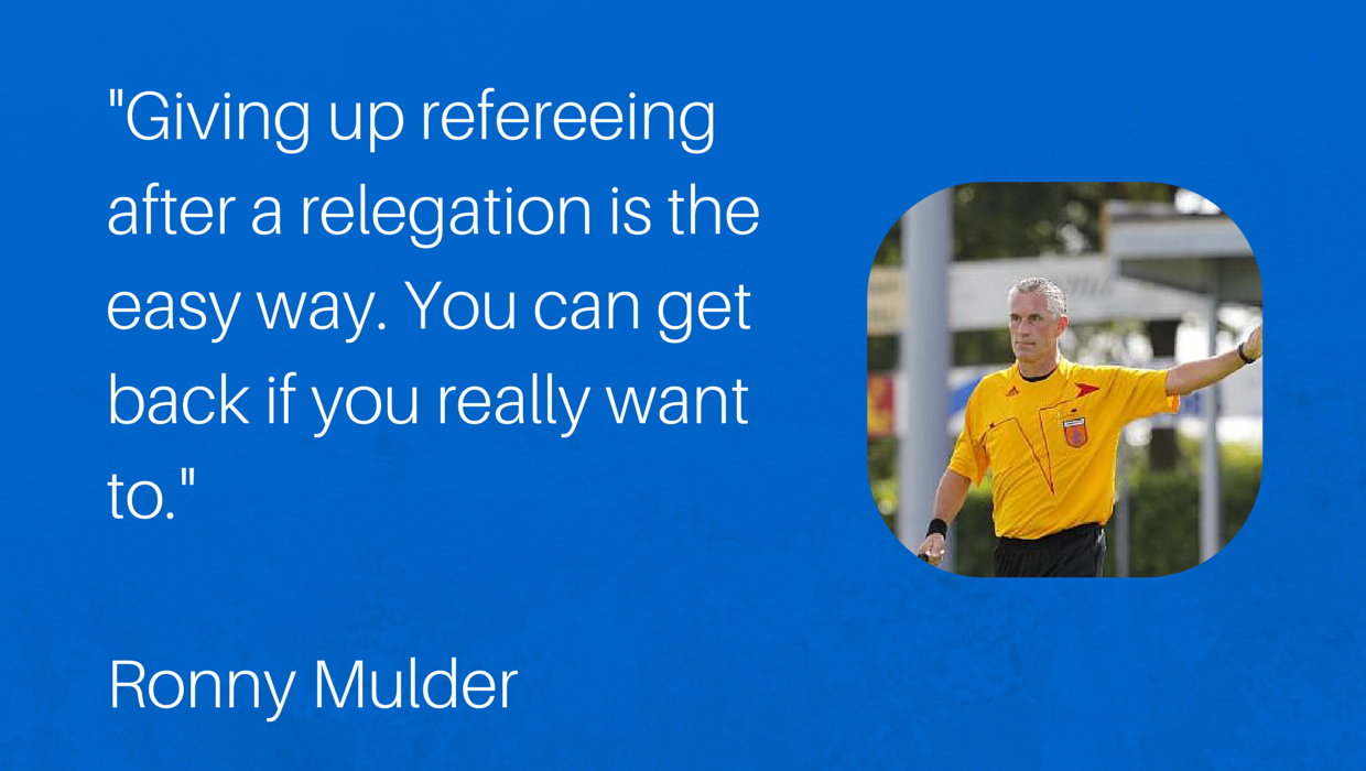 Quote of relegated referee Ronny Mulder