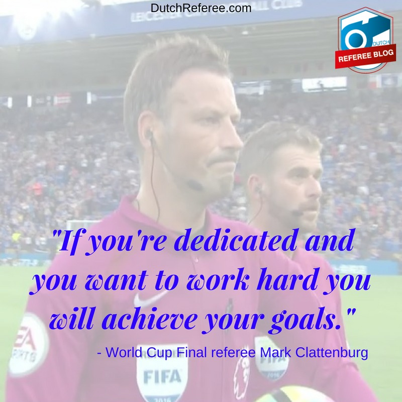 Quote Mark Clattenburg on dedication.