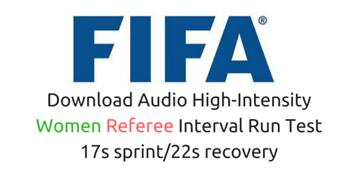 You'll go to the Fifa fitness test for referees (women) in 17s with 22s rest