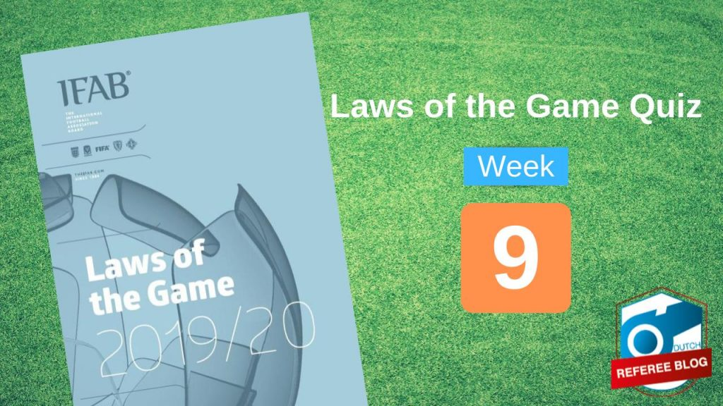 New Laws For 2020.Week 9 Laws Of The Game Quiz 2019 2020 Dutch Referee Blog