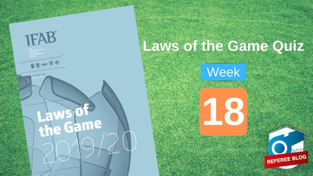 Week 18 Laws of the Game Quiz