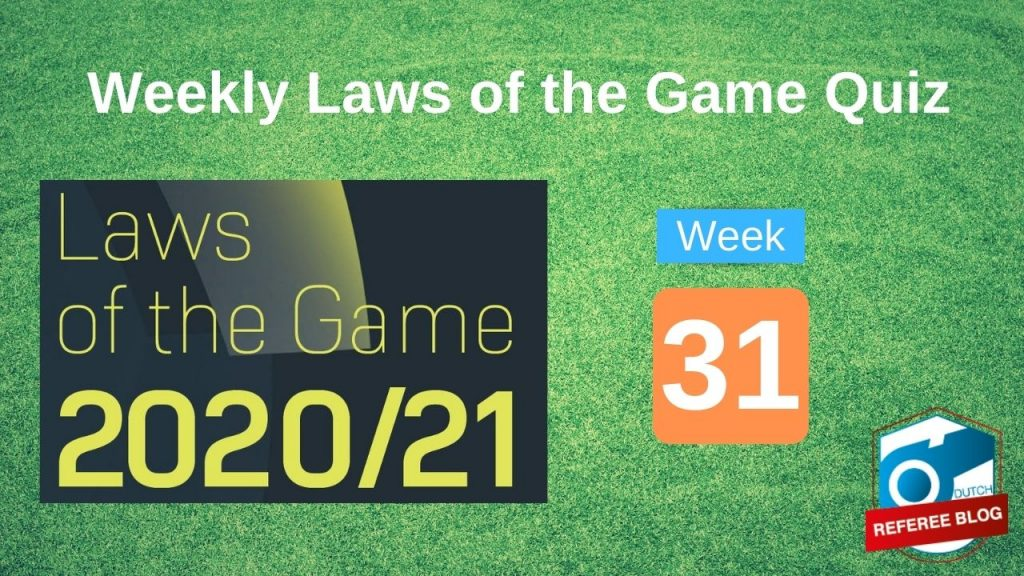 Week 31 Laws of the Game Quiz 2020-2021